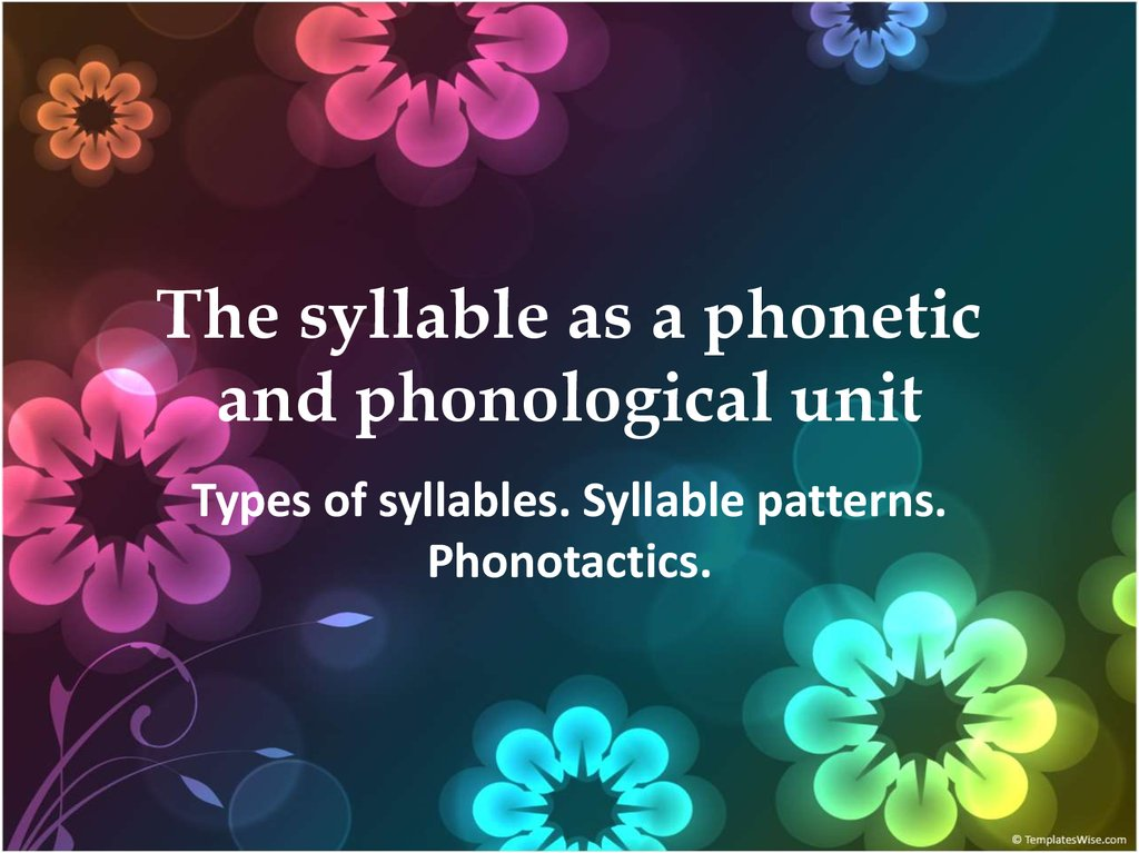 The syllable as a phonetic and phonological unit