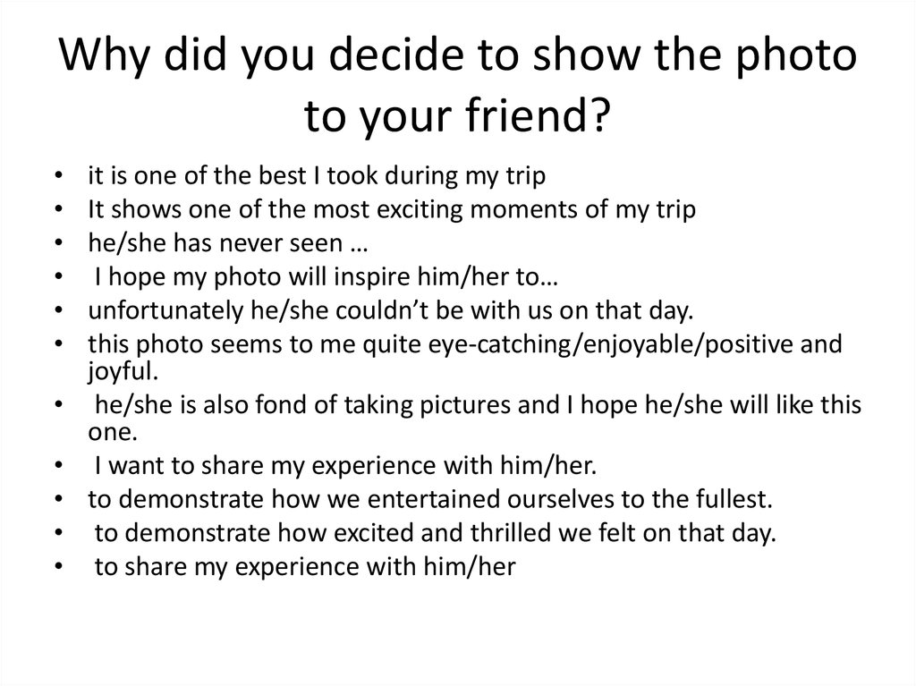 Why did you decide to show the photo to your friend?