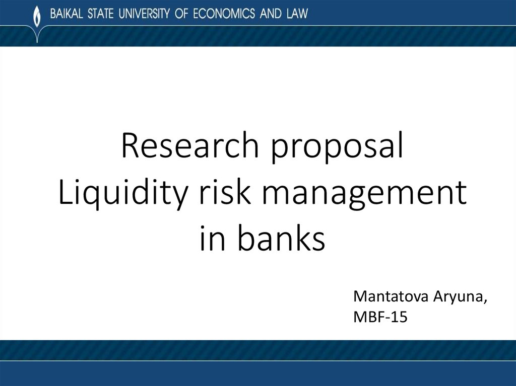 Research proposal Liquidity risk management in banks