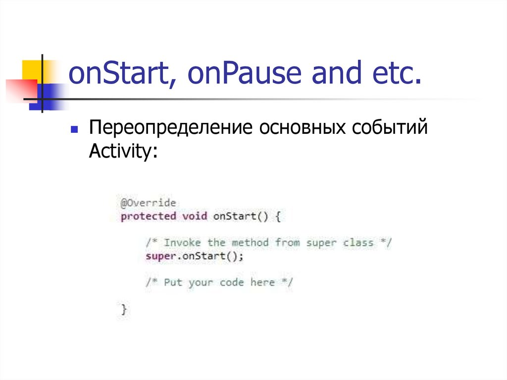 onStart, onPause and etc.