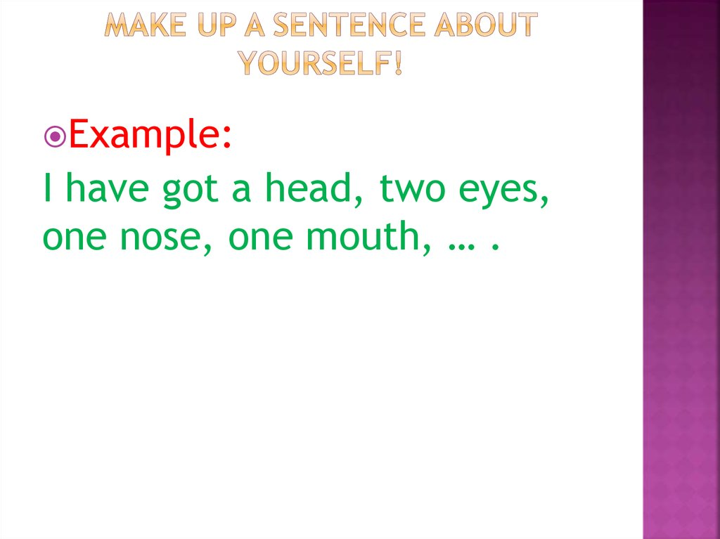 Make up a sentence about yourself!