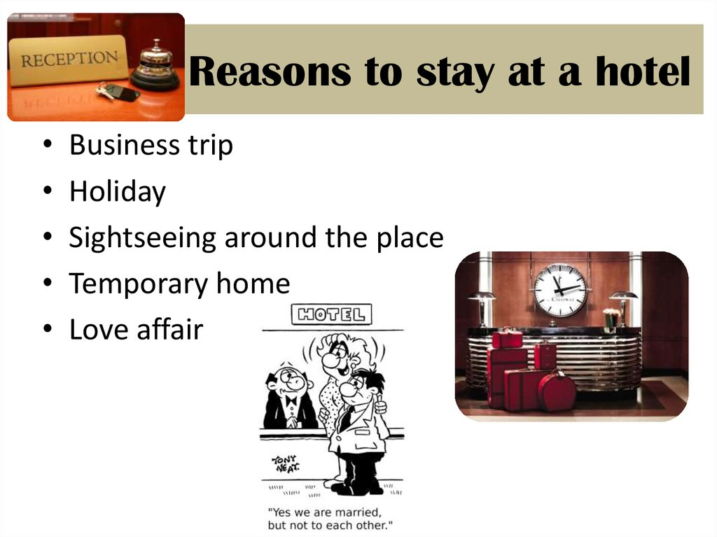Reasons to stay at a hotel