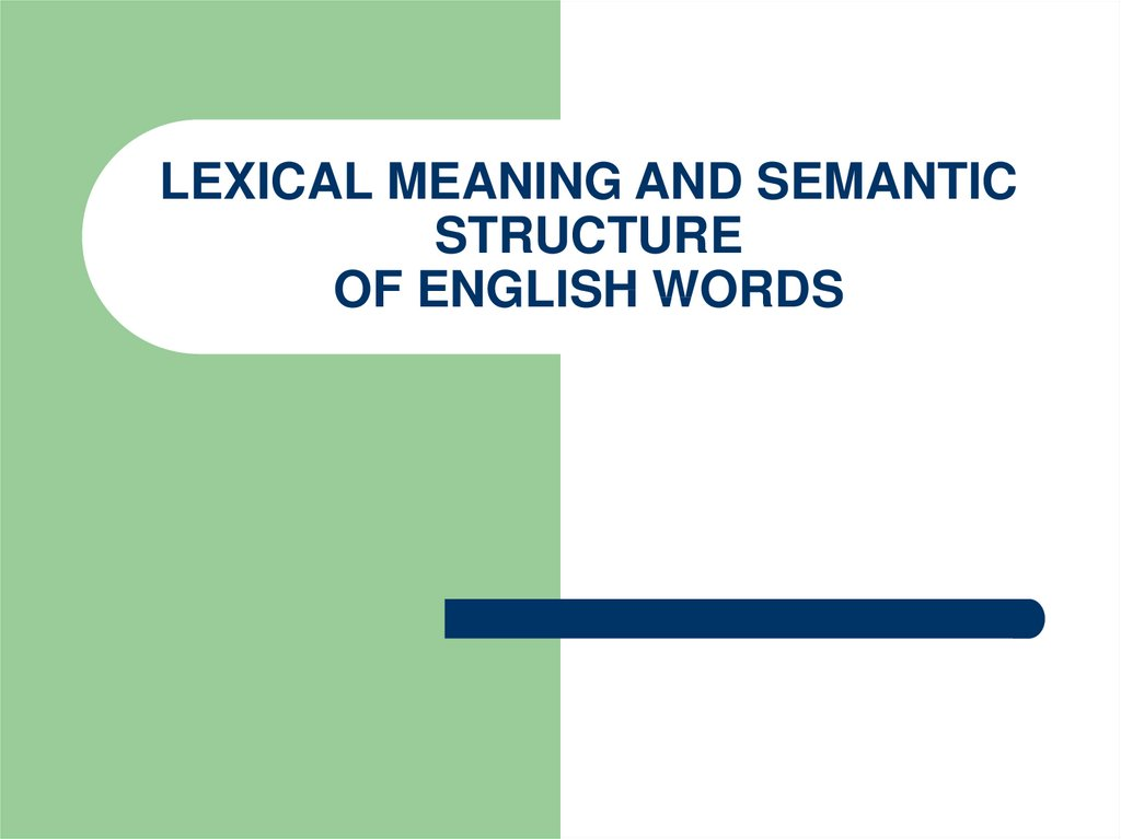 LEXICAL MEANING AND SEMANTIC STRUCTURE OF ENGLISH WORDS