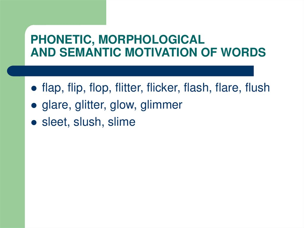 PHONETIC, MORPHOLOGICAL AND SEMANTIC MOTIVATION OF WORDS