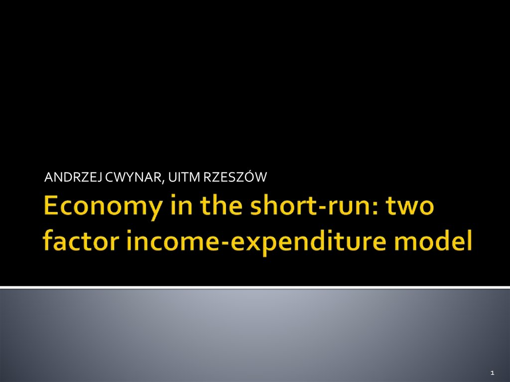 Economy in the short-run: two factor income-expenditure model