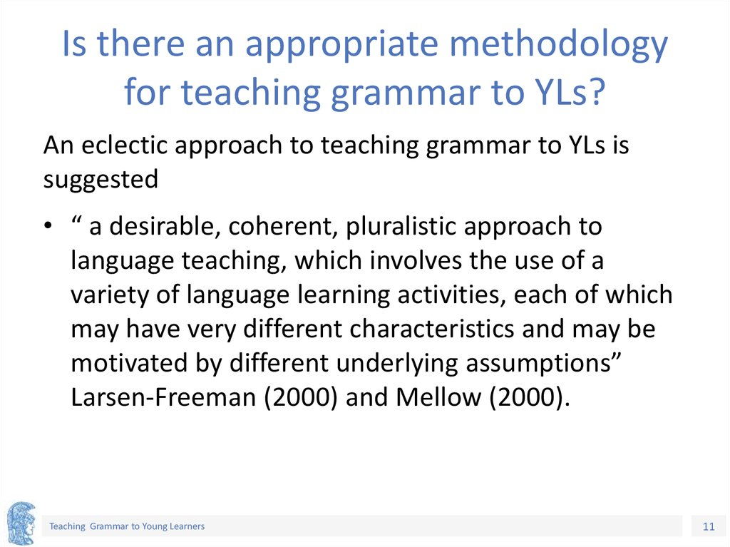 Is there an appropriate methodology for teaching grammar to YLs?