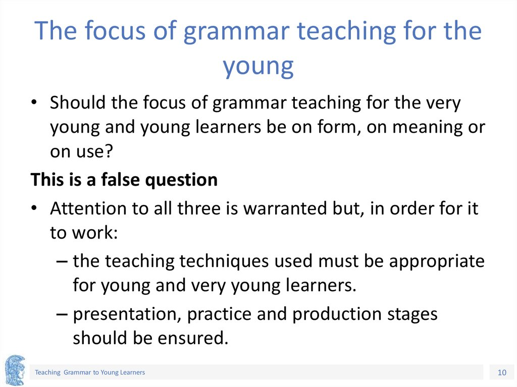 The focus of grammar teaching for the young