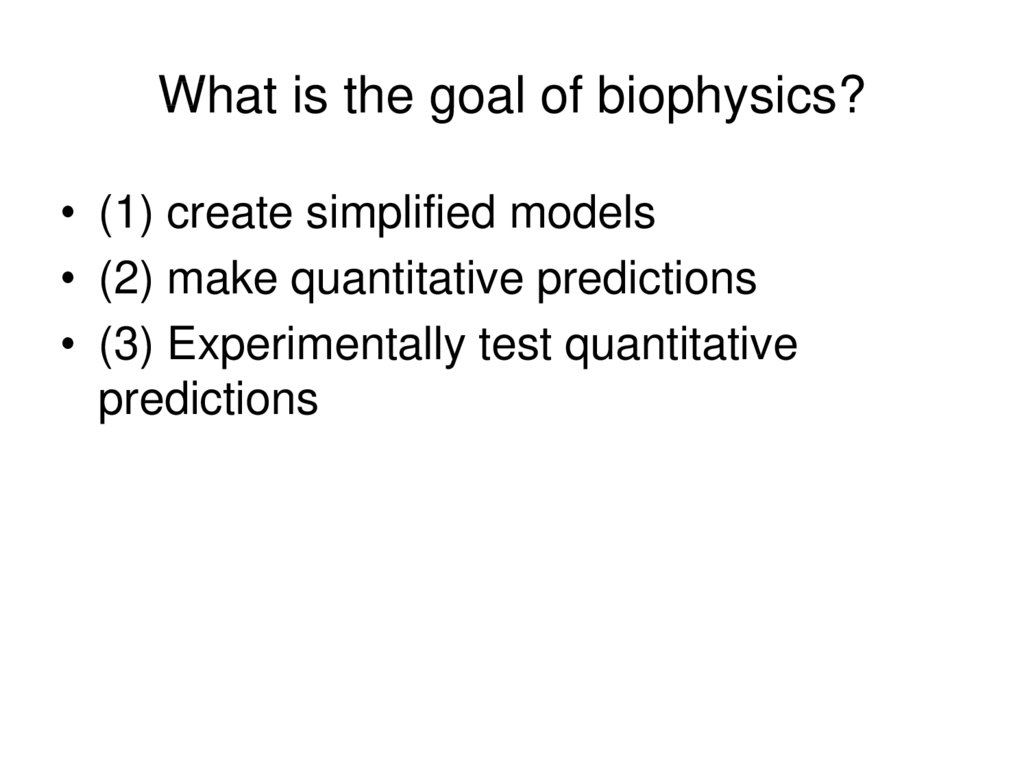 What is the goal of biophysics?