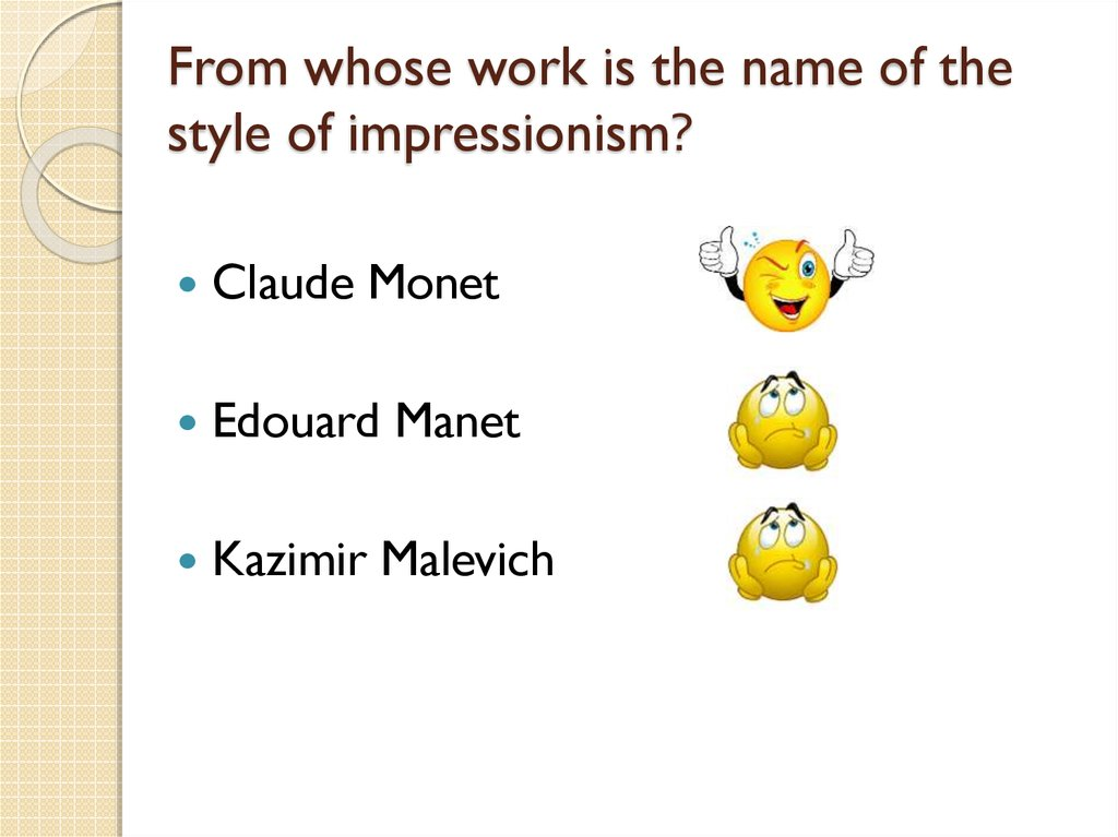 From whose work is the name of the style of impressionism?