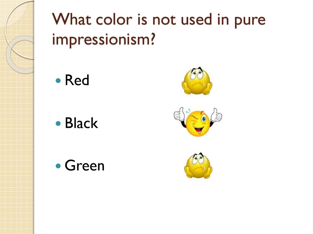 What color is not used in pure impressionism?
