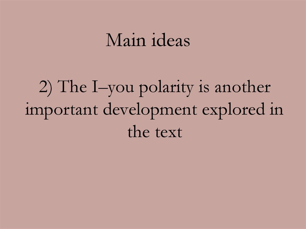 2) The I–you polarity is another important development explored in the text
