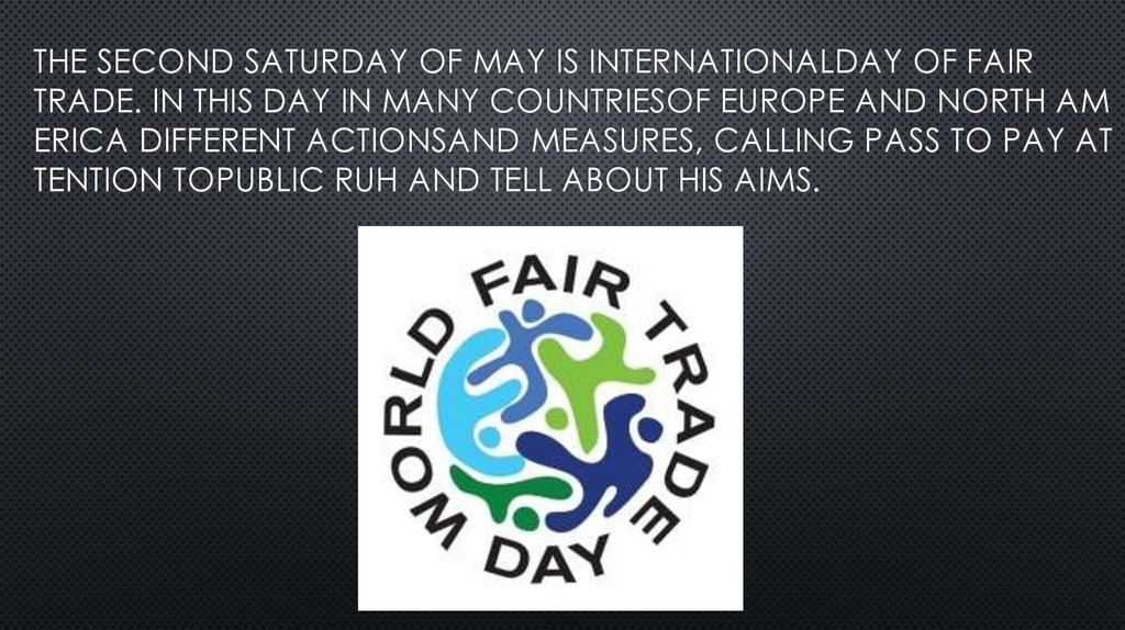 THE SECOND SATURDAY OF MAY IS INTERNATIONALDAY OF FAIR