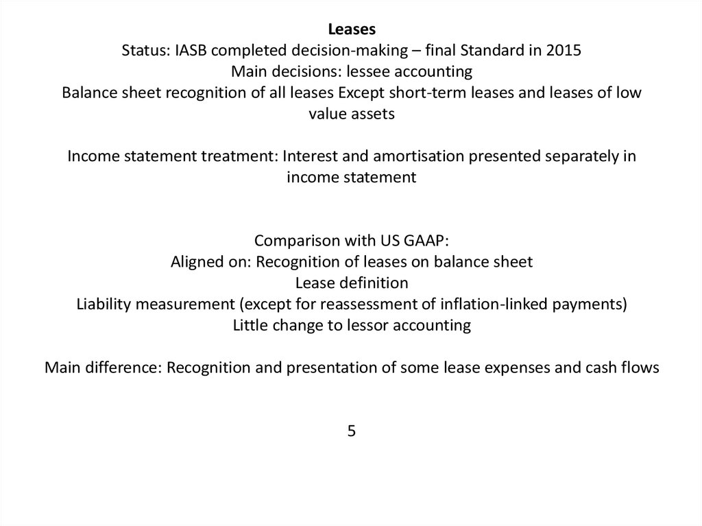 Leases Status: IASB completed decision-making – final Standard in 2015 Main decisions: lessee accounting Balance sheet