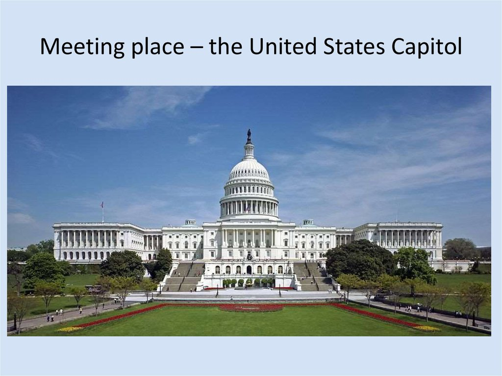 Meeting place – the United States Capitol