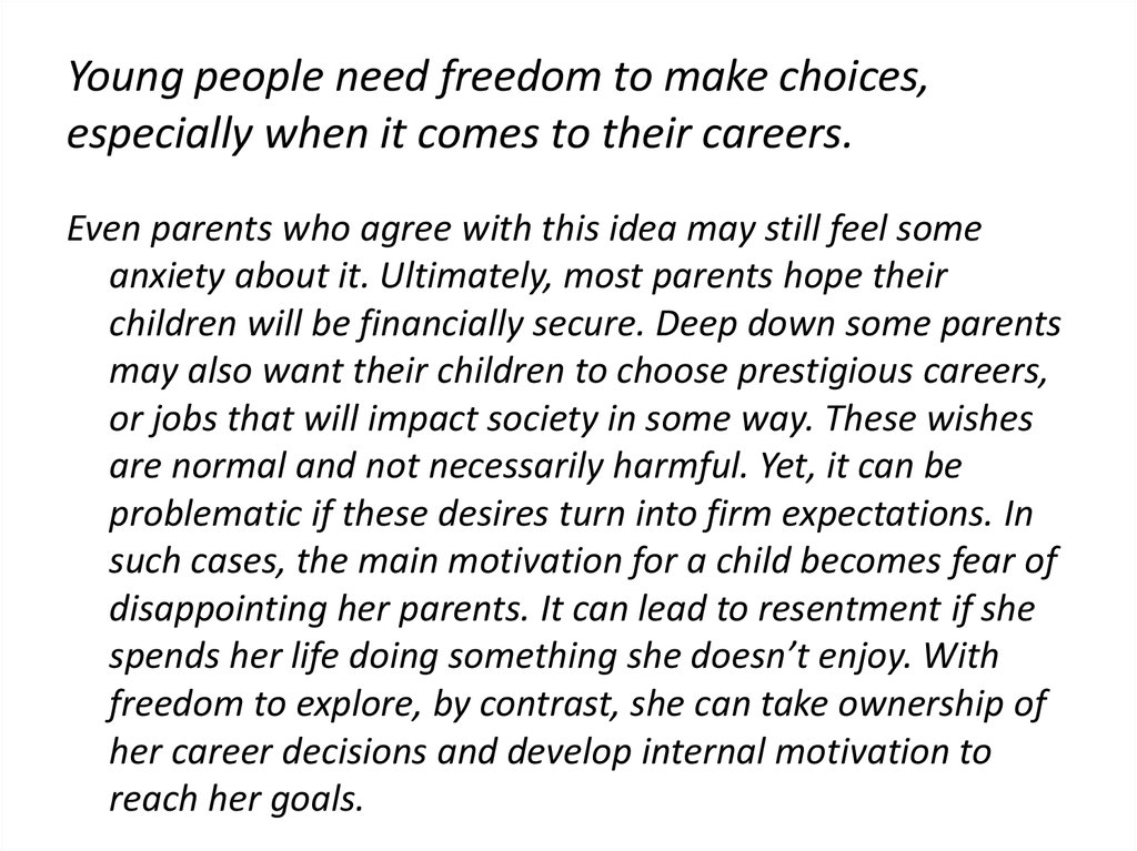 Young people need freedom to make choices, especially when it comes to their careers.