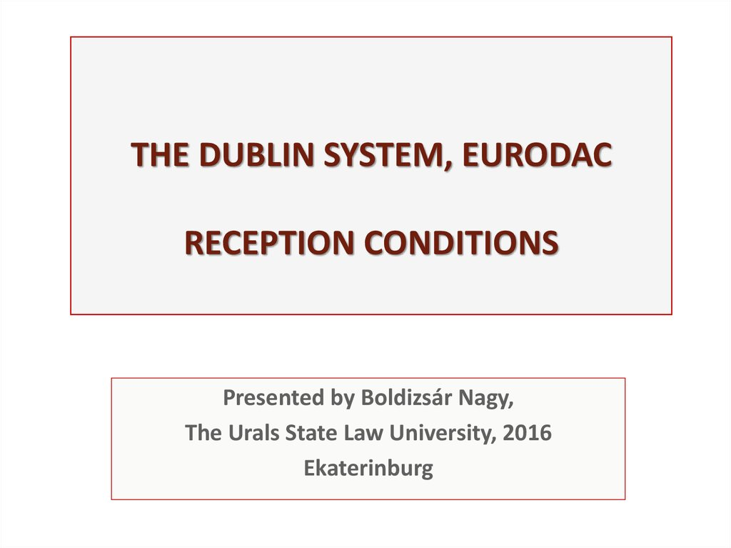 THE DUBLIN SYSTEM, EURODAC RECEPTION CONDITIONS