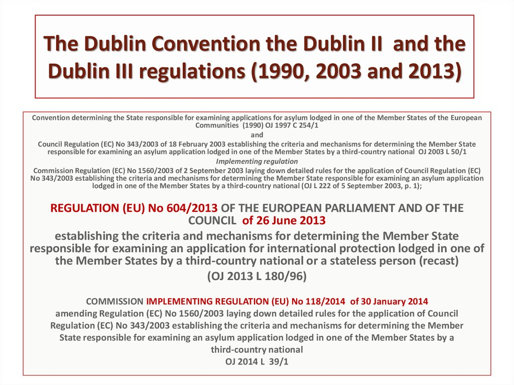 The Dublin Convention the Dublin II and the Dublin III regulations (1990, 2003 and 2013)