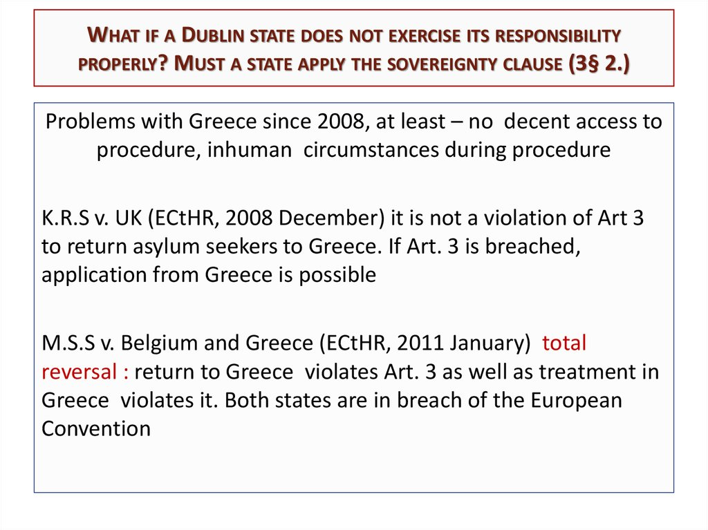 What if a Dublin state does not exercise its responsibility properly? Must a state apply the sovereignty clause (3§ 2.)