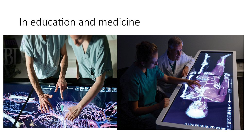 In education and medicine