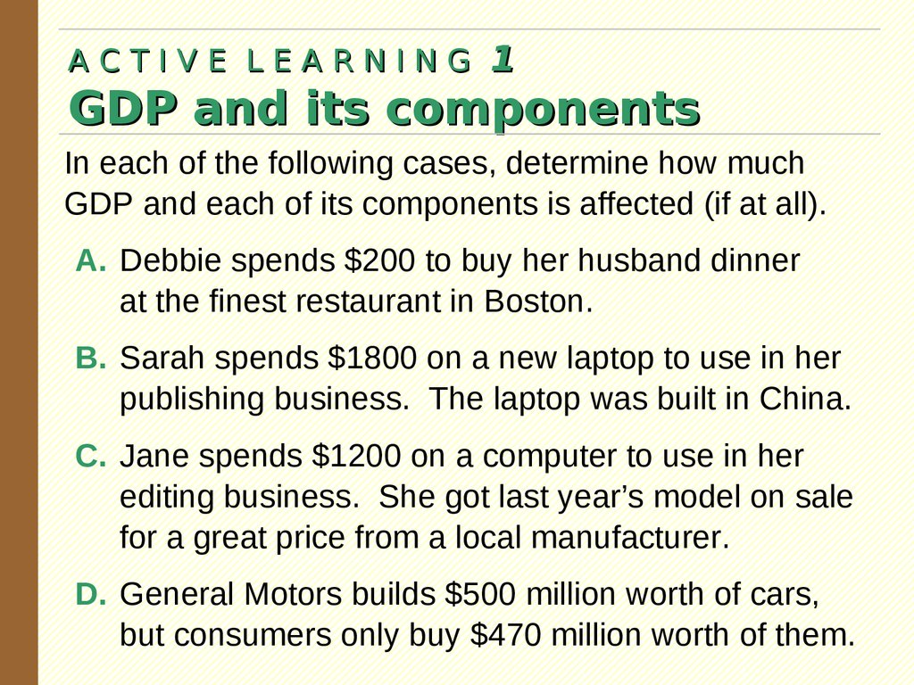 A C T I V E L E A R N I N G 1 GDP and its components