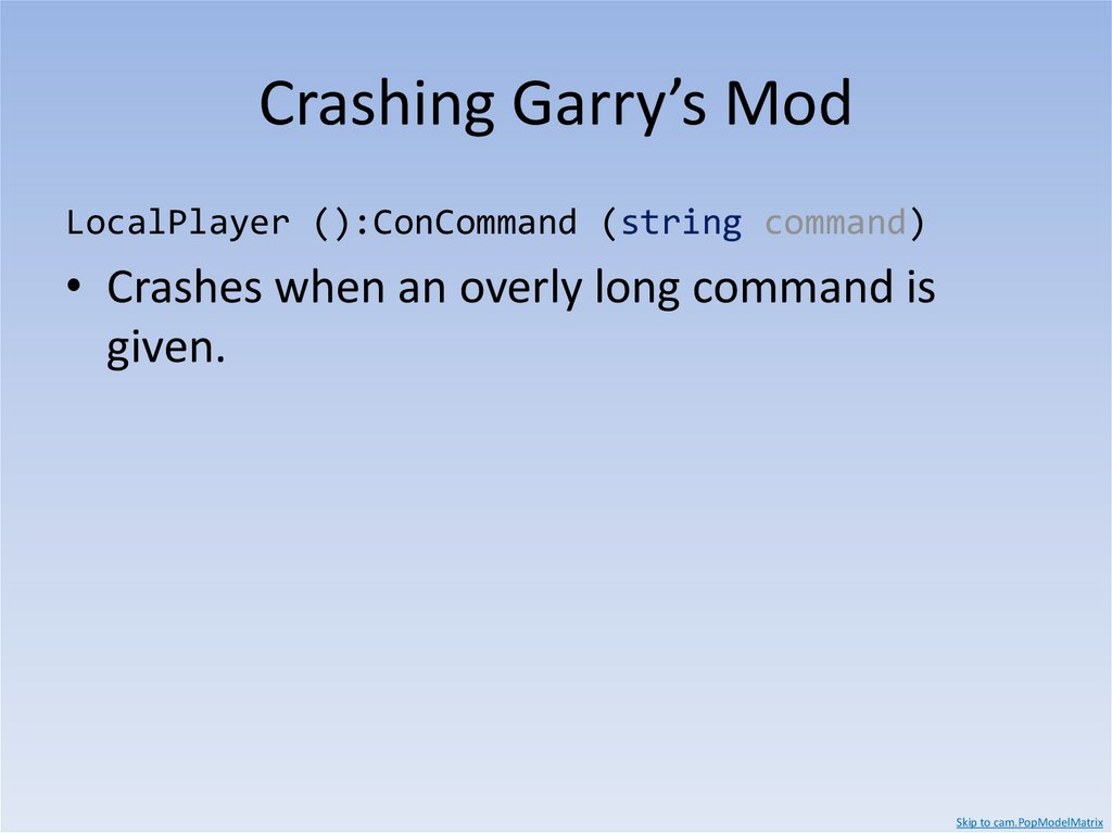 Crashing Garry's Mod