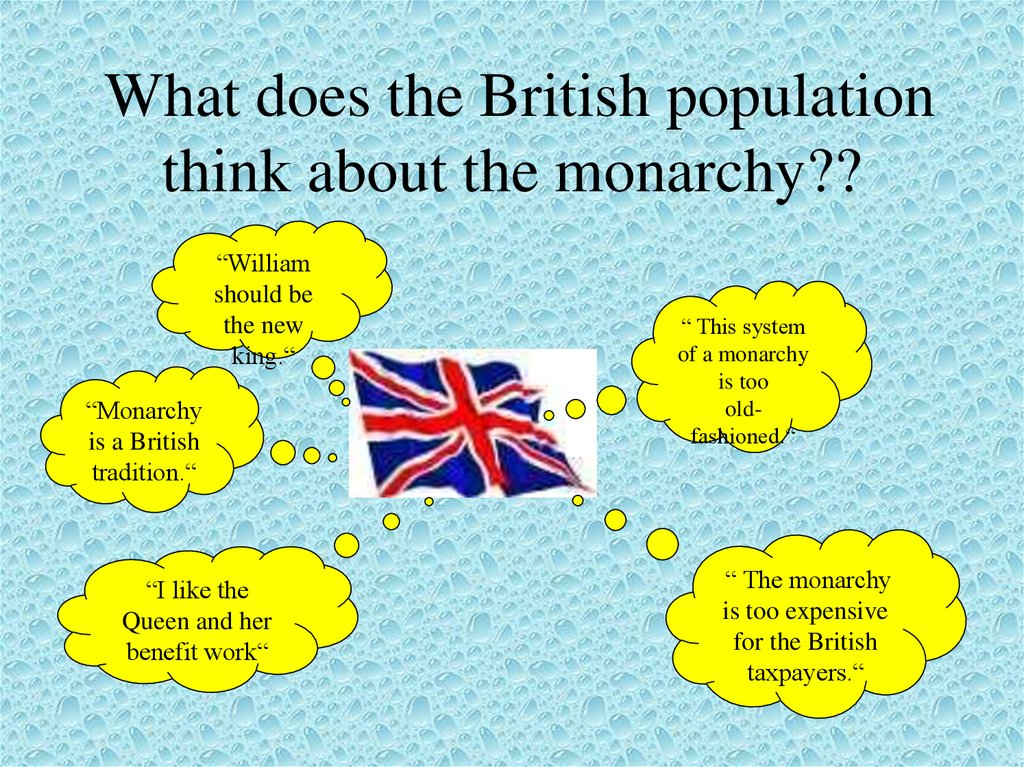 What does the British population think about the monarchy??