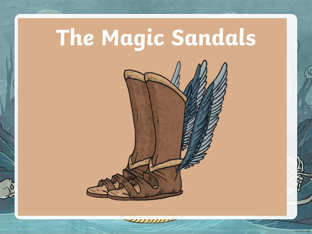 The Magic Sandals