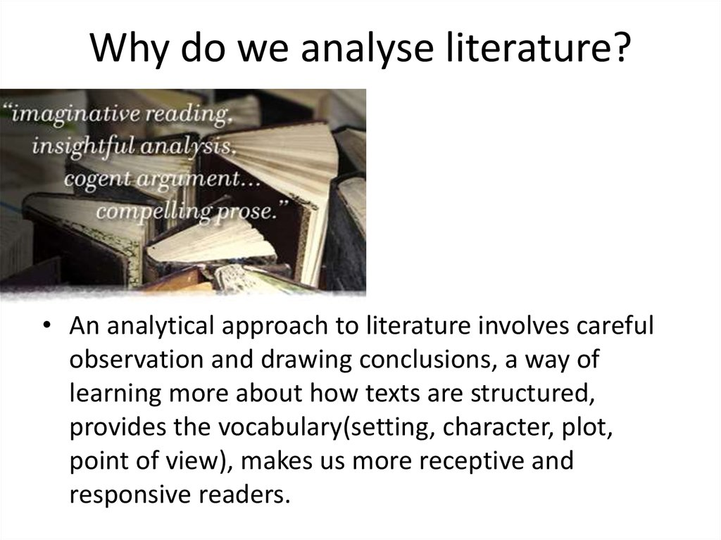 Why do we analyse literature?