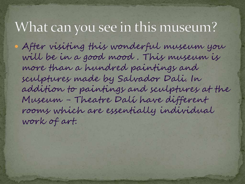 What can you see in this museum?