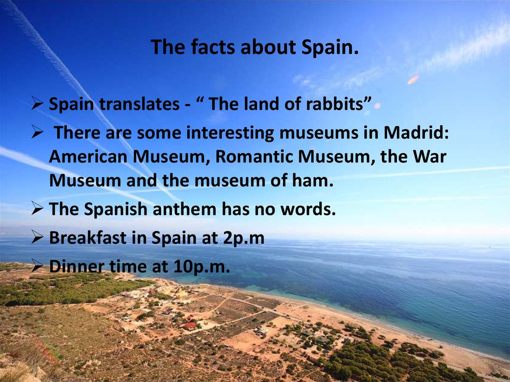 The facts about Spain.