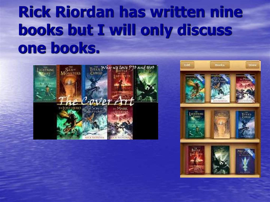 Rick Riordan has written nine books but I will only discuss one books.