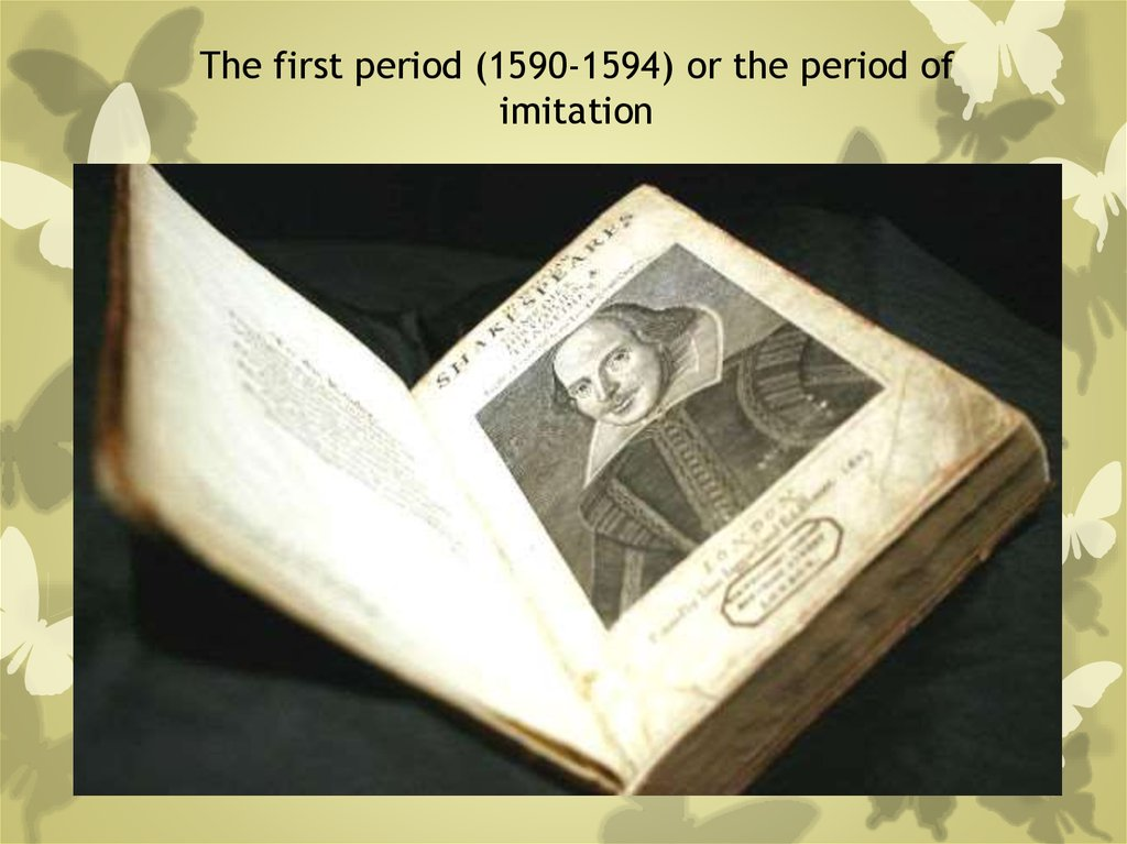The first period (1590-1594) or the period of imitation