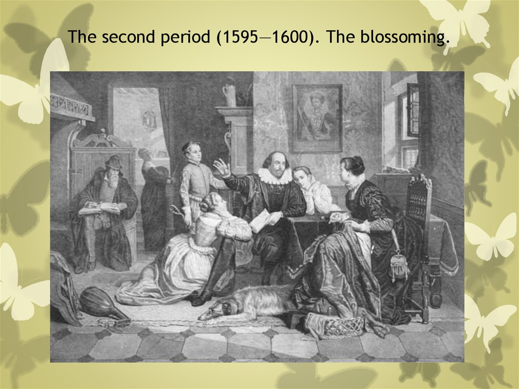 The second period (1595—1600). The blossoming.
