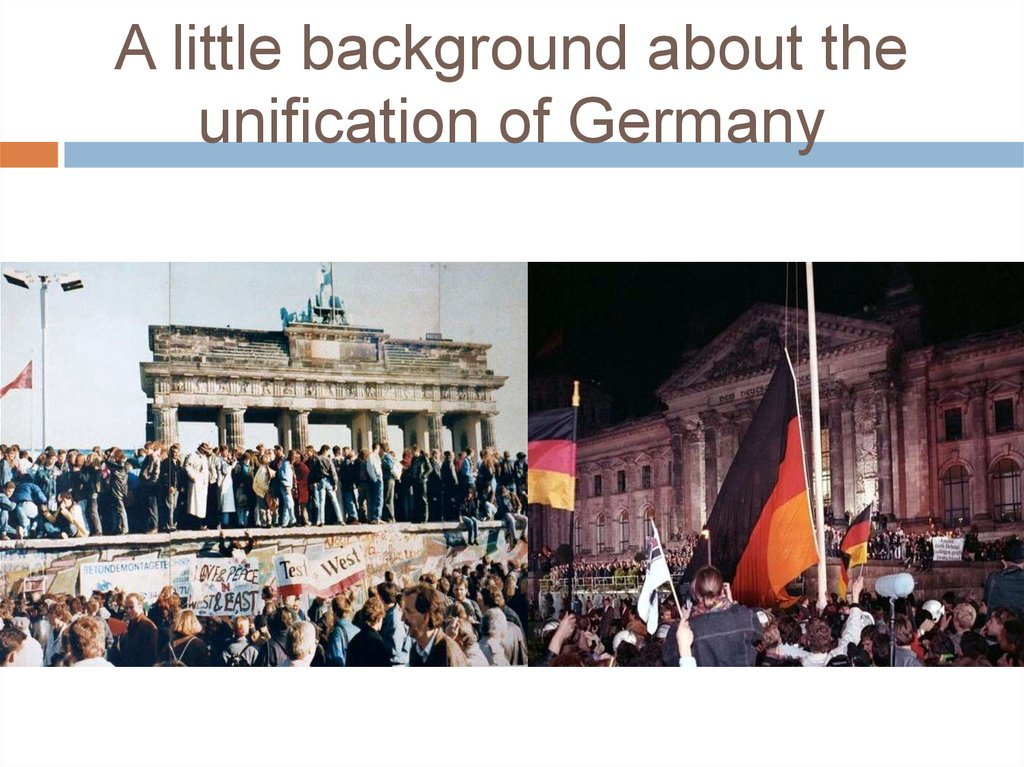 A little background about the unification of Germany