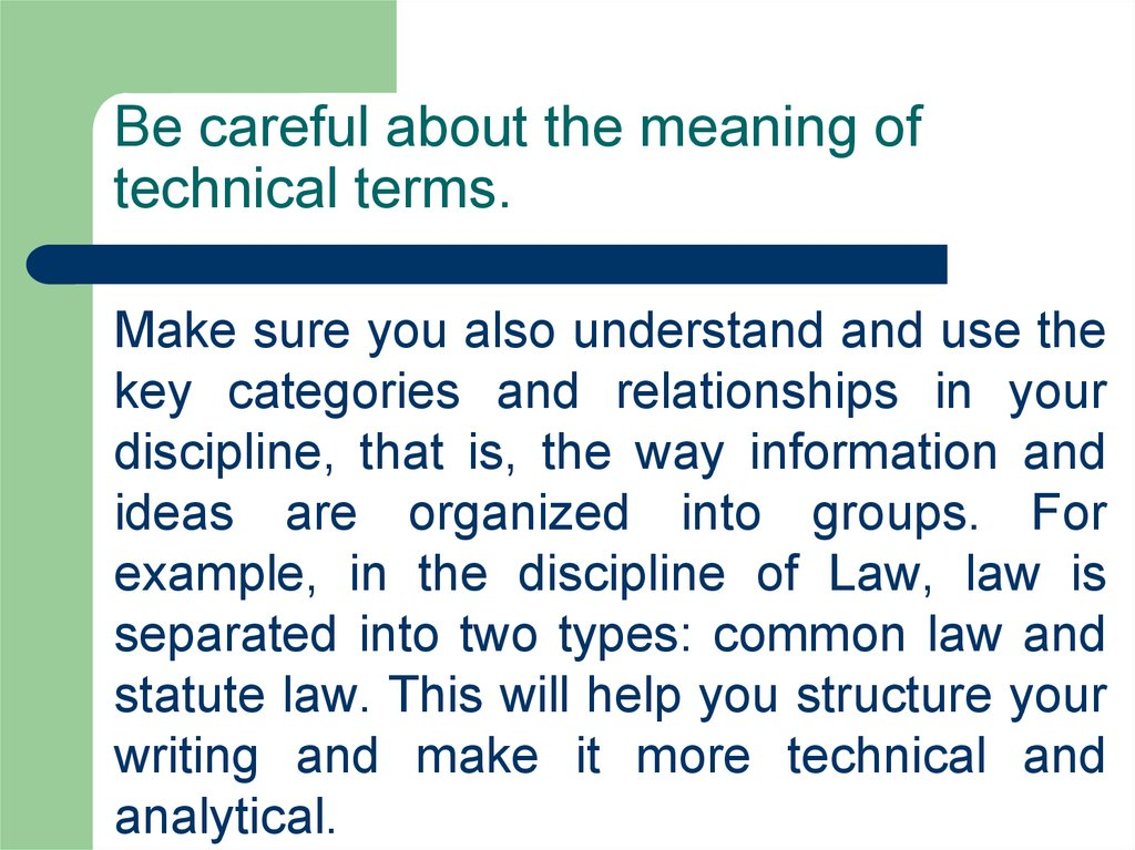 Be careful about the meaning of technical terms.