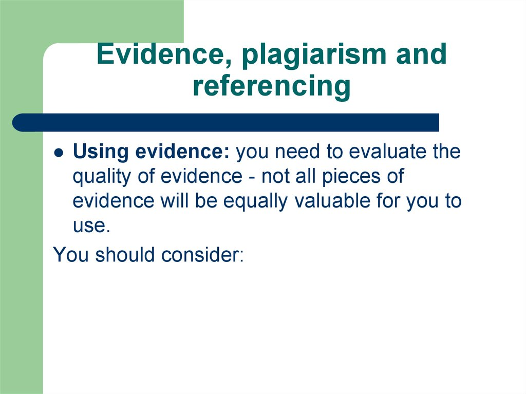 Evidence, plagiarism and referencing