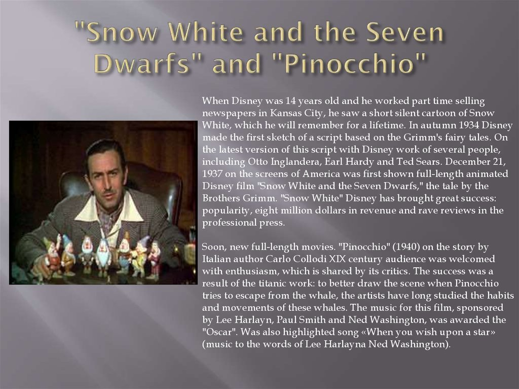 """Snow White and the Seven Dwarfs"" and ""Pinocchio"""