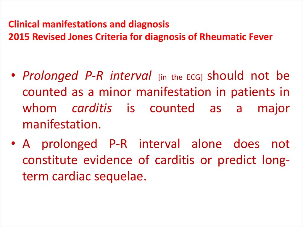 Clinical manifestations and diagnosis 2015 Revised Jones Criteria for diagnosis of Rheumatic Fever
