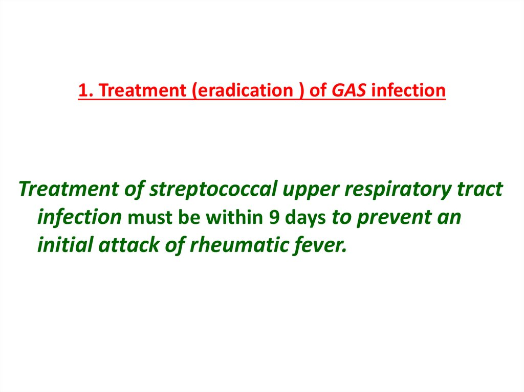 1. Treatment (eradication ) of GAS infection