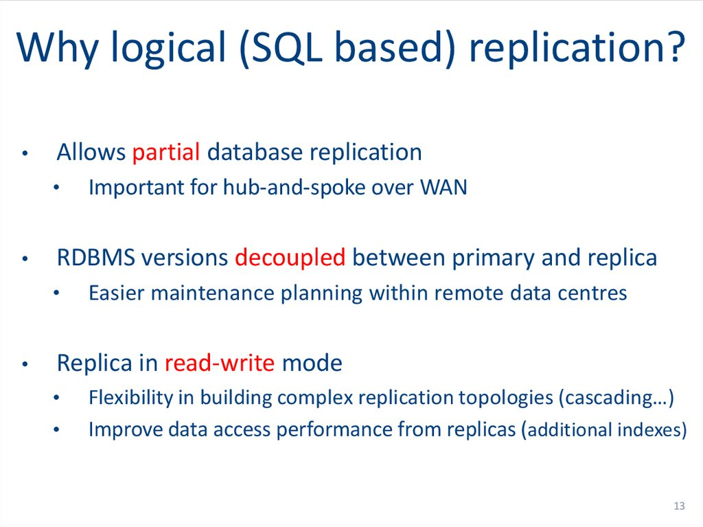 Why logical (SQL based) replication?