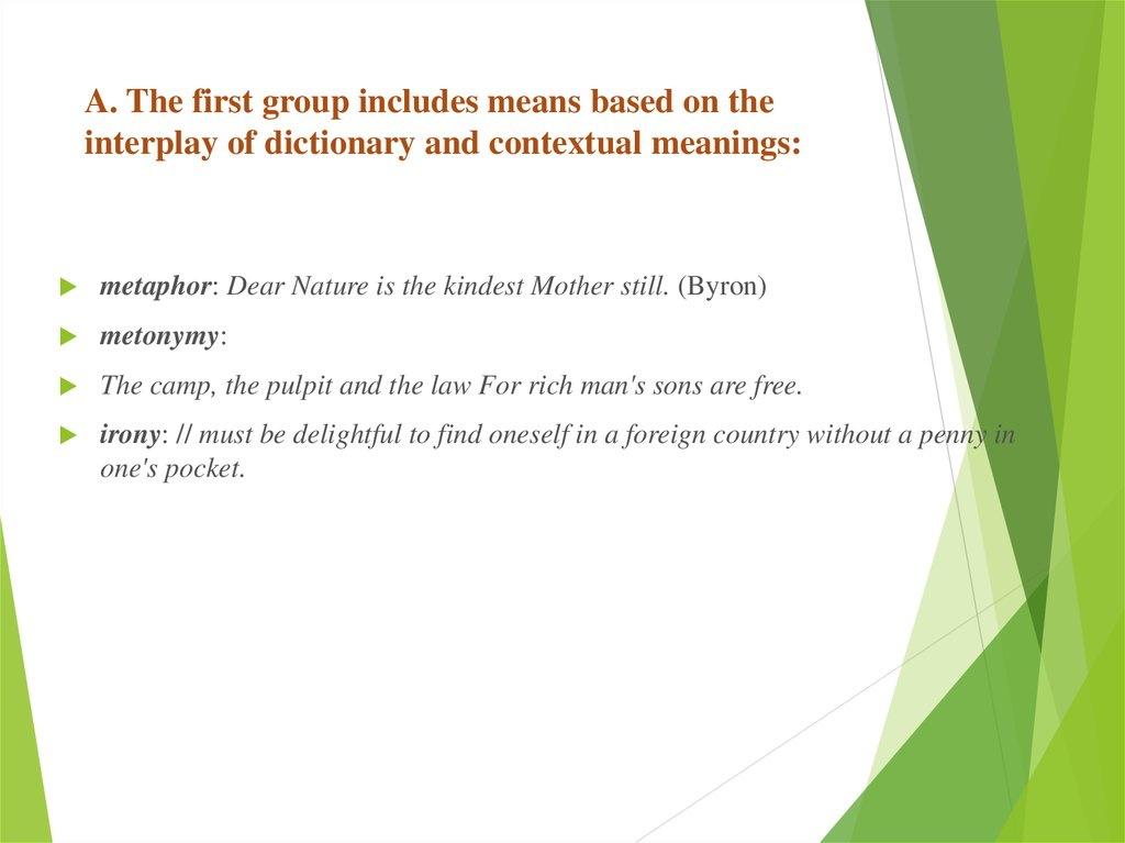 A. The first group includes means based on the interplay of dictionary and contextual meanings: