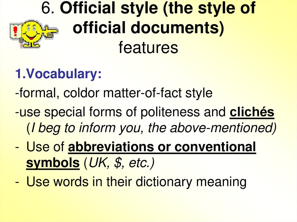 6. Official style (the style of official documents) features
