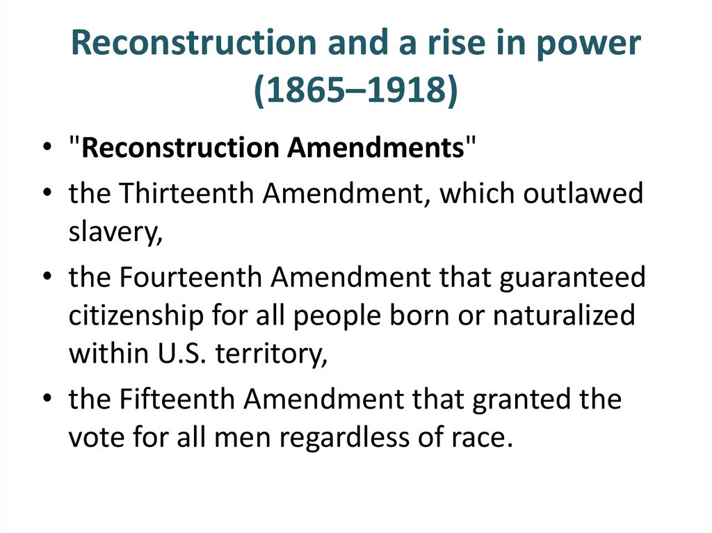 Reconstruction and a rise in power (1865–1918)