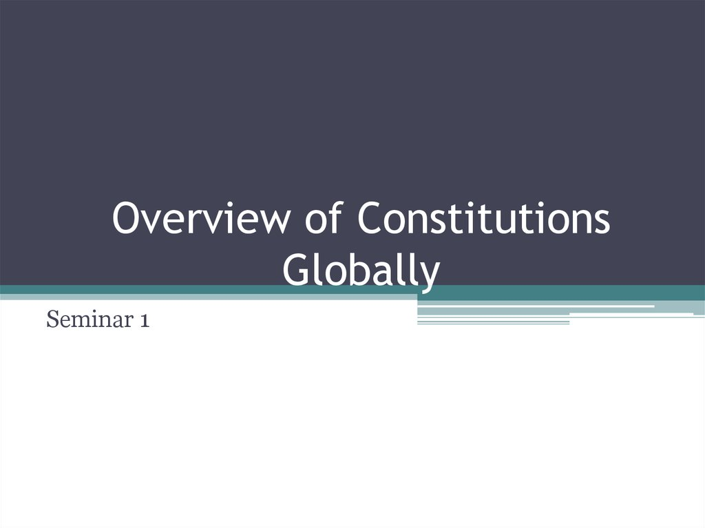 Overview of Constitutions Globally