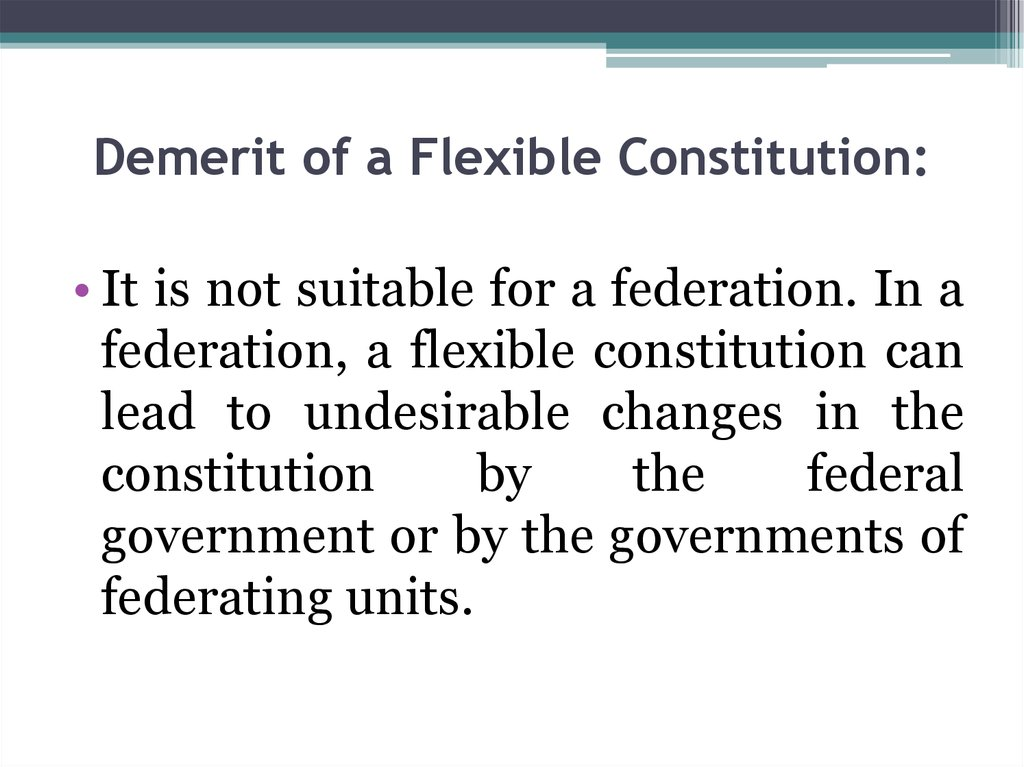 Demerit of a Flexible Constitution:
