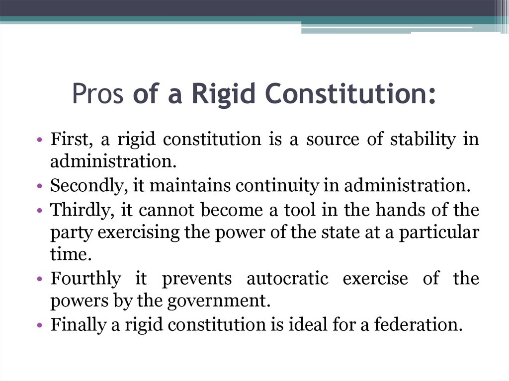 Pros of a Rigid Constitution: