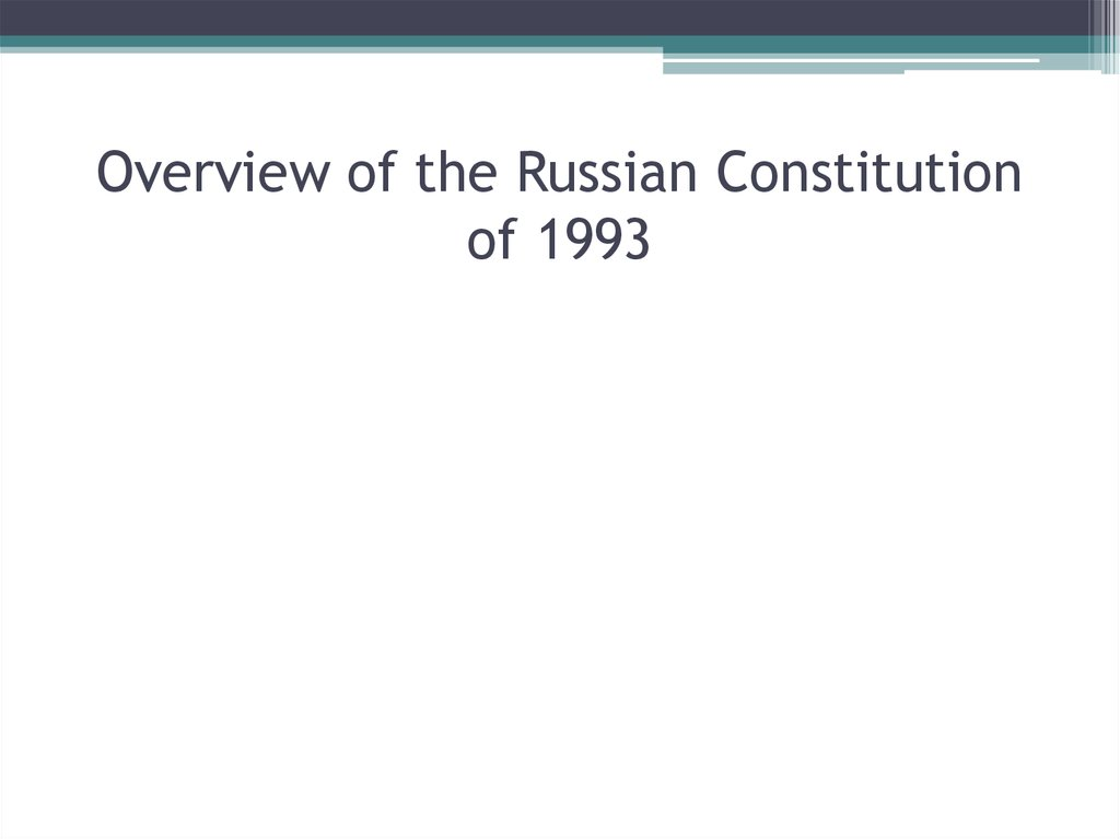 Overview of the Russian Constitution of 1993