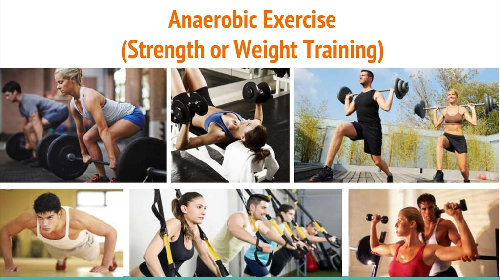 Anaerobic Exercise (Strength or Weight Training)