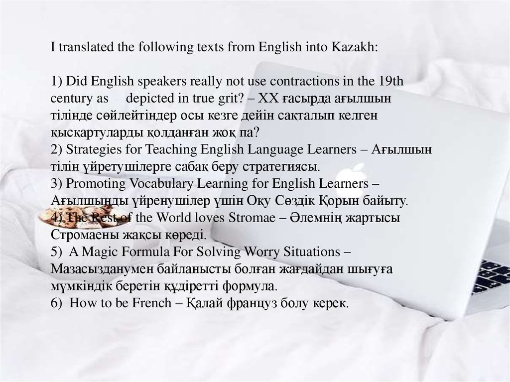 I translated the following texts from English into Kazakh:   1) Did English speakers really not use contractions in the 19th