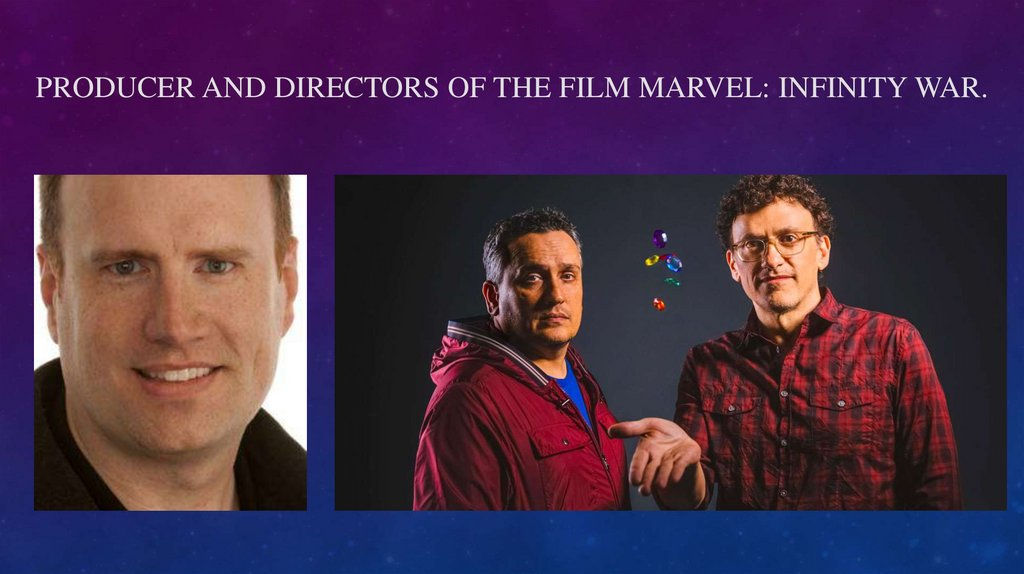 Producer and directors of the film Marvel: Infinity WAr.